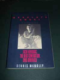 image of Desolate Angel Jack Kerouac, the Beat Generation, and America