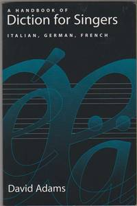 A Handbook of Diction for Singers:  Italian, German, French