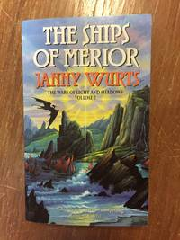 THE SHIPS OF MERIOR (VOL. 2 OF THE WARS OF LIGHT AND SHADOWS)