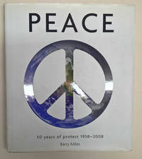 Peace; 50 Years of Protest 1958-2008
