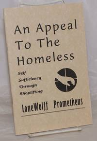 An Appeal to the Homeless: self sufficiency through shoplifting