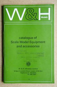 W. & H. Models Catalogue of Scale Model Equipment and Accessories.