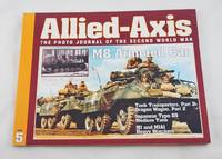 Allied-Axis: The Photo Journal of the Second World War (No. 5)