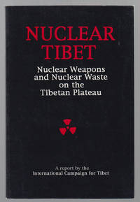 Nuclear Tibet:   Nuclear Weapons and Nuclear Waste on the Tibetan Plateau