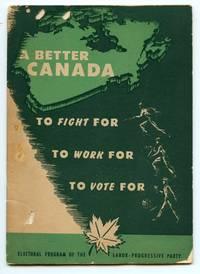 image of A Better Canada To Fight For, To Work For, To Vote For: Electoral Program of the Labor-Progressive Party
