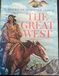 The American Heritage Book of the Great West