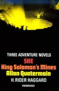 Three Adventure Novels : She, King Solomon's Mines, Allan Quatermain