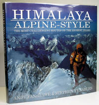 Himalaya Alpine-Style. The most challenging routes on the highest peaks