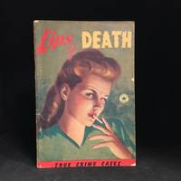 Lips of Death (Includes Betrayed by Ghosts; Bobby-Sox Murder; Bomb for a Bride; Crime in Gaol; Escape from the Terror; Gang Guns Flame; Lips of Death; Murder is So Simple; Twice Scorned Lover.)