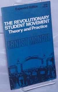 image of The revolutionary student movement, theory and practice.  Expanded edition