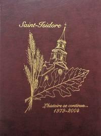 image of Saint-Isidore : l'histoire se continue. 1979-2004