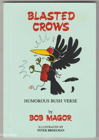 BLASTED CROWS: Humorous Bush Verse (Signed Copy)