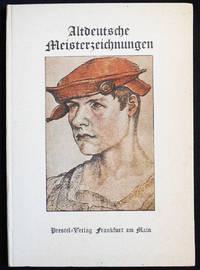 image of Altdeutsche Meisterzeichnungen: Einführung und Auswalh von Edmund Schilling