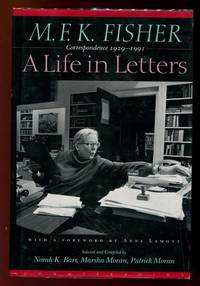M.F.K. Fisher A Life in Letters.