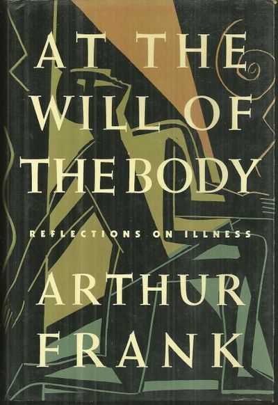 Image for AT THE WILL OF THE BODY Reflections on Illness