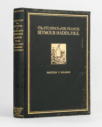 The Etchings of Sir Francis Seymour Haden, P.R.E. by  Malcolm C. (editor) SALAMAN - First Edition - 1923 - from Michael Treloar Antiquarian Booksellers (SKU: 122624)