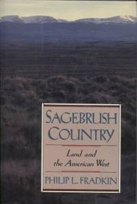 Sagebrush Country: Land and the American West by  Philip L Fradkin - Hardcover - 1989 - from E Ridge fine Books and Biblio.co.uk