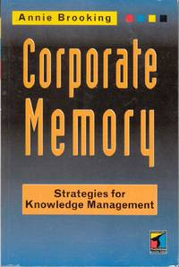 Corporate Memory Strategies for Knowledge Management