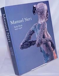 Manuel Neri, Early Work 1953-1978