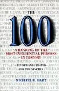 The 100: A Ranking Of The Most Influential Persons In History by Michael H. Hart - Paperback - 2000-07-04 - from Books Express and Biblio.com