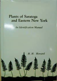 Plants of Saratoga and Eastern New York:  An Identification Manual