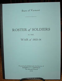State of Vermont:   Roster of Soldiers in the War of 1812-14