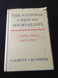 The National Union Of Journalists A Jubilee History 1907-57