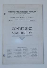 Blake and Knowles Works East Cambridge Mass.  Bulletin BK-1400A January 1918 : Condensing Machinery [ cover title ]