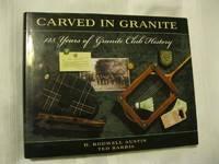 image of Carved in Granite: 125 years of Granite Club History