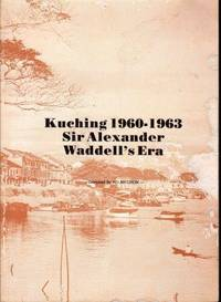 Kuching, 1960-1963: Sir Alexander Waddell's Era