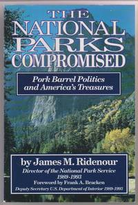The National Parks Compromised Pork Barrel Politics and America's Treasures