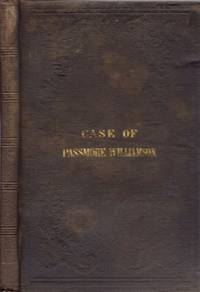 Case of Passmore Williamson. Reports of the Proceedings on the Writ of Habeas Corpus