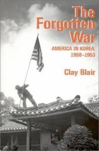 The Forgotten War : America in Korea  1950 1953