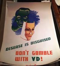 VENEREAL DISEASE POSTER Circa World War II: DISEASE IS DISGUISED. DON'T GAMBLE WITH VD