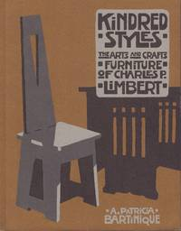 image of Kindred Styles the Arts and Crafts Furniture of Charles P. Limbert