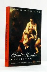 image of Soul Murder Revisited : Thoughts about Therapy, Hate, Love, and Memory
