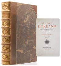 image of Svenska Bokband under Nyare Tiden Bidrag till Svenska Bokbinderhistoria. Första Delen 1521-1718. Andra Delen 1718-1809. Trdje Delen 1809-1880