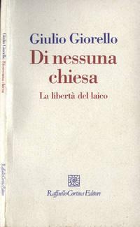 Di nessuna chiesa by Giulio Giorello - IED - 2005 - from Controcorrente Group srl BibliotecadiBabele and Biblio.com