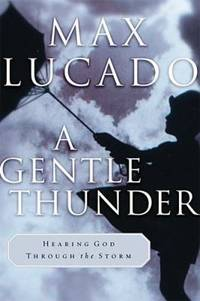 A Gentle Thunder : Hearing God Through the Storm