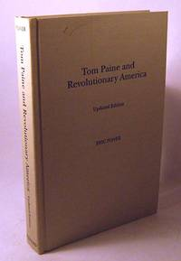 Tom Paine and Revolutionary America (Updated Version with a New Preface) by  Eric Foner - Hardcover - 2005 - from Black Paw Books and Biblio.com