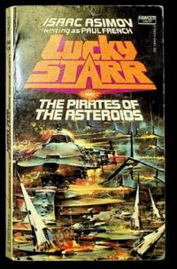 Lucky Starr and the Pirates of the Asteroids by Isaac Asimov - Paperback - First Edition THUS - 1977 - from ThriftBooks and Biblio.com