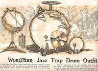 WURLITZER JAZZ TRAP DRUM OUTFIT:; Note--Jazz is the name of a new style of wonderful music now the rage