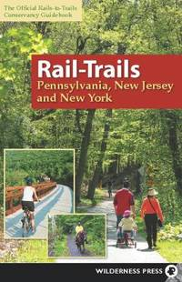 Rail-Trails : Pennsylvania, New Jersey and New York