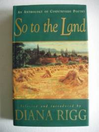 image of So to the Land  An Anthology of Countryside Poetry