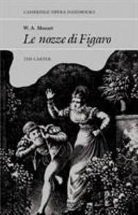 W. A. Mozart : Le Nozze Di Figaro