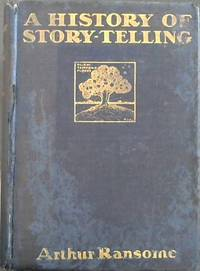 A History of Story-Telling - Studies in the Development of Narrative