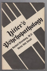 Hitler's Psychopathology by  Norbert & Verna Volz Small Bromberg - 1st Edition - 1983 - from Sweet Beagle Books and Biblio.co.uk