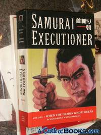 *Koike Signed* Samurai Executioner, Vol. 1 (1st): When the Demon Knife Weeps w/sketch