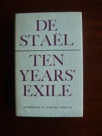 image of Ten Years' Exile or Memoirs of That Interesting Period of the Life of Baroness De Stael-Holstein Written By Herself During the Years 1810,1811,1812 and 1813