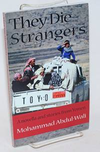 image of They Die Strangers A novella and stories from Yemen